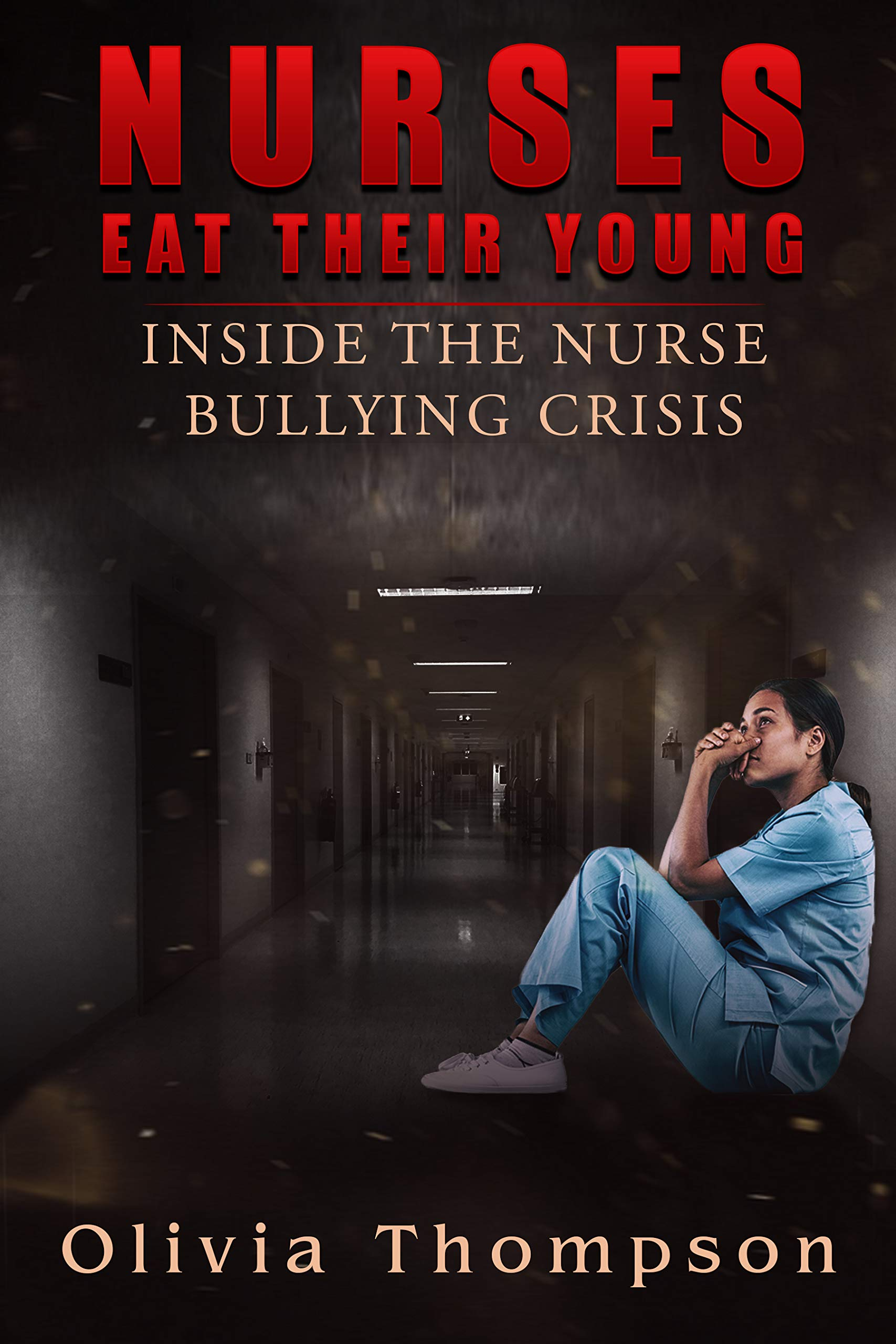 Nurses Eat Their Young  Inside The Nurse Bullying Crisis  English Edition