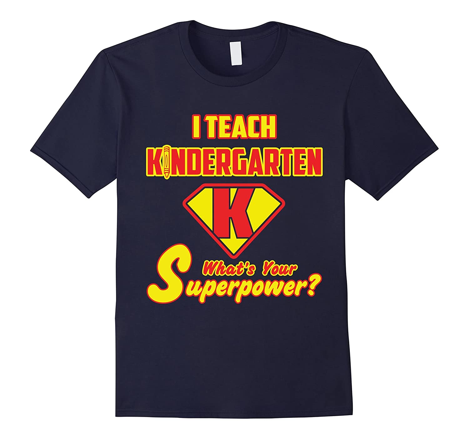 2 Sided tee: I Teach Kindergarten What's Your Superpower?-Rose