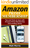 Amazon Prime and Kindle Lending Library: Tips and Tricks to Save with Amazon Prime Membership and Lending Library (Amazon Prime, kindle library, kindle unlimited) (English Edition)