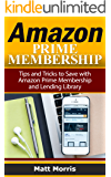 Amazon Prime and Kindle Lending Library: Tips and Tricks to Save with Amazon Prime Membership and Lending Library (Amazon Prime, kindle library, kindle unlimited)