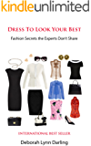 Dress to Look Your Best: Fashion Secrets the Experts Don't Share