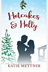 Hotcakes and Holly: A Small Town Michigan Christmas Romance (Bells Pass Book 2) Kindle Edition