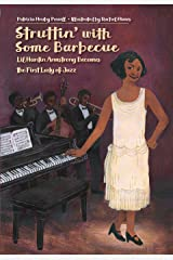 Struttin' with Some Barbecue: Lil Hardin Armstrong Becomes the First Lady of Jazz Kindle Edition