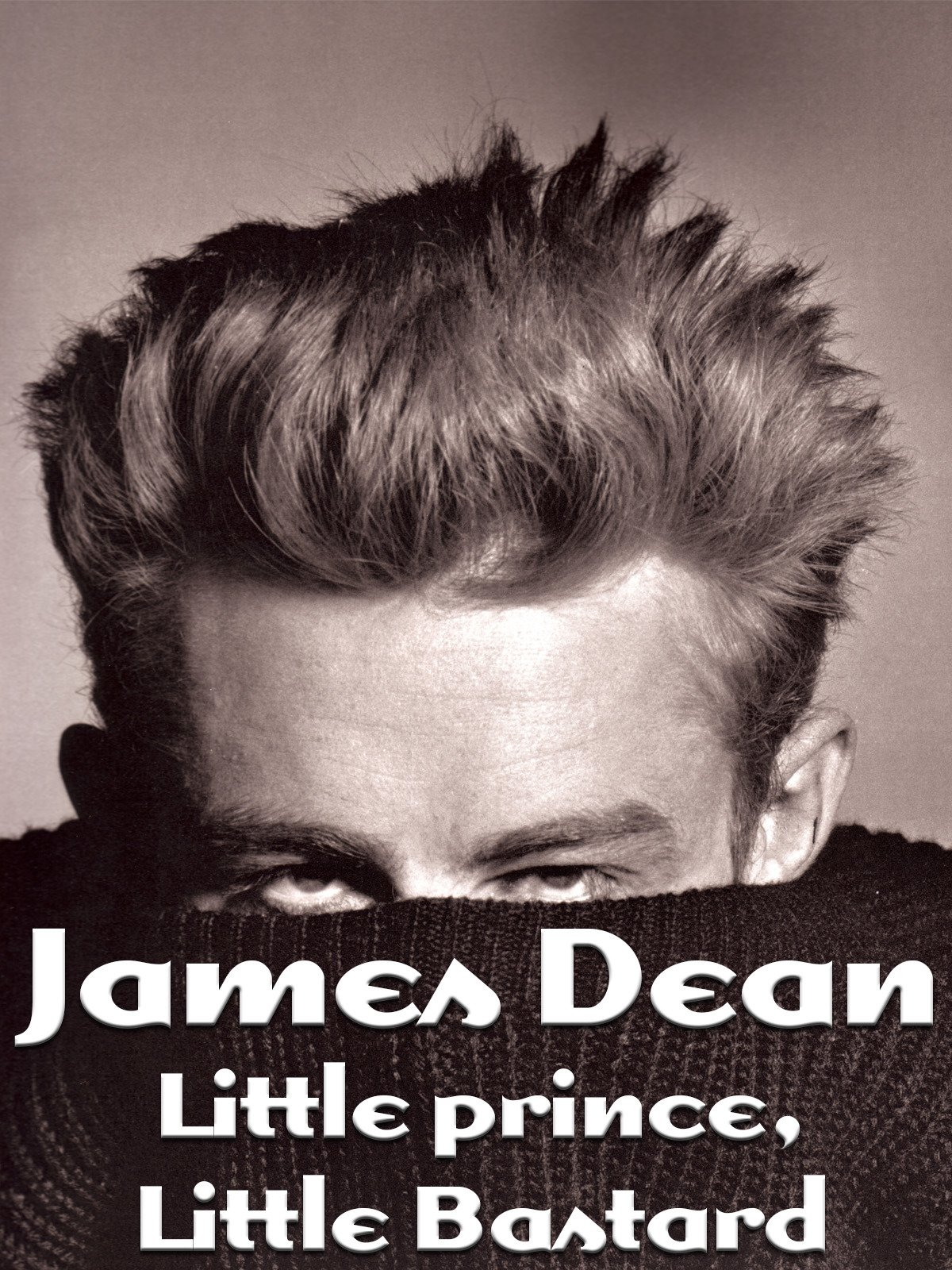 James Dean - Little Prince, Little Bastard on Amazon Prime Video UK