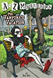 The Vampire's Vacation (A to Z Mysteries)