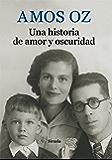 Una historia de amor y oscuridad (Biblioteca Amos Oz)