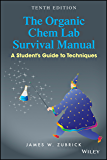The Organic Chem Lab Survival Manual: A Student's Guide to Techniques, 10th Edition