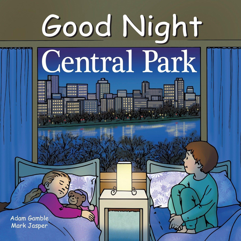 Good night central park good night our world adam gamble mark good night central park good night our world adam gamble mark jasper ruth palmer 9781602190825 amazon books altavistaventures Choice Image