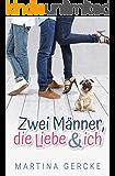 Zwei Männer, die Liebe und ich (German Edition)