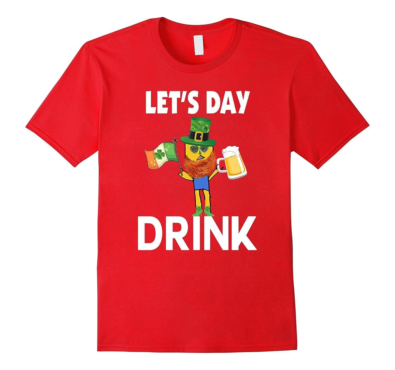 cab839f772 Lets Day Drink Funny T Shirt-Irish Tshirt-Beer shit-Drick T-TD – Teedep