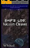 Ship's Log: Vacuum Cleaver
