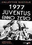1977 Juventus anno zero