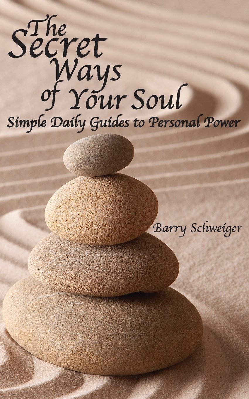 Read Online The Secret Ways of Your Soul: Simple Daily Guides to Personal Power PDF