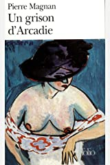 Un grison d'Arcadie (Folio t. 3407) (French Edition) Kindle Edition