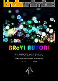 BReVI AUTORI - volume 4: collana antologica multigenere di racconti brevi