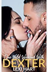 One Wild Weekend With Dexter Kindle Edition