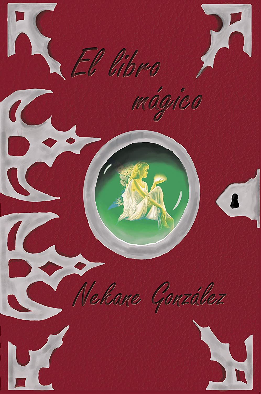 El libro mágico eBook: González, Nekane: Amazon.es: Tienda Kindle