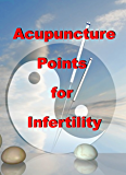 Acupuncture Points for Infertility
