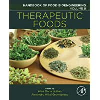 Therapeutic Foods (Handbook of Food Bioengineering 8)