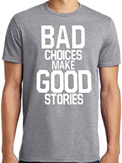 5c840ae22f5f LiberTEES Big and Tall King Size Funny Bad Choices Make Good Stories T-Shirt