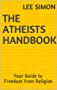 The Atheists Handbook: Your Guide to Freedom from Religion (English Edition)