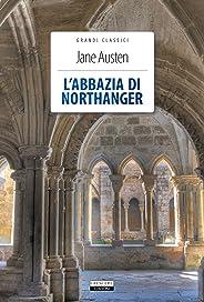 L'abbazia di Northanger: Ediz. integrale (Grandi Classici Vol. 2) (Italian Edition)