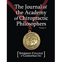 Journal of the Academy of Chiropractic Philosophers Volume 2 (English Edition)