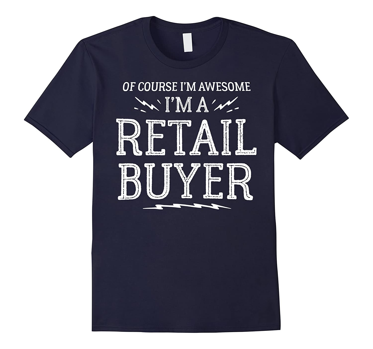 Retail Buyer Work T-Shirt - Of Course Im Awesome-TJ