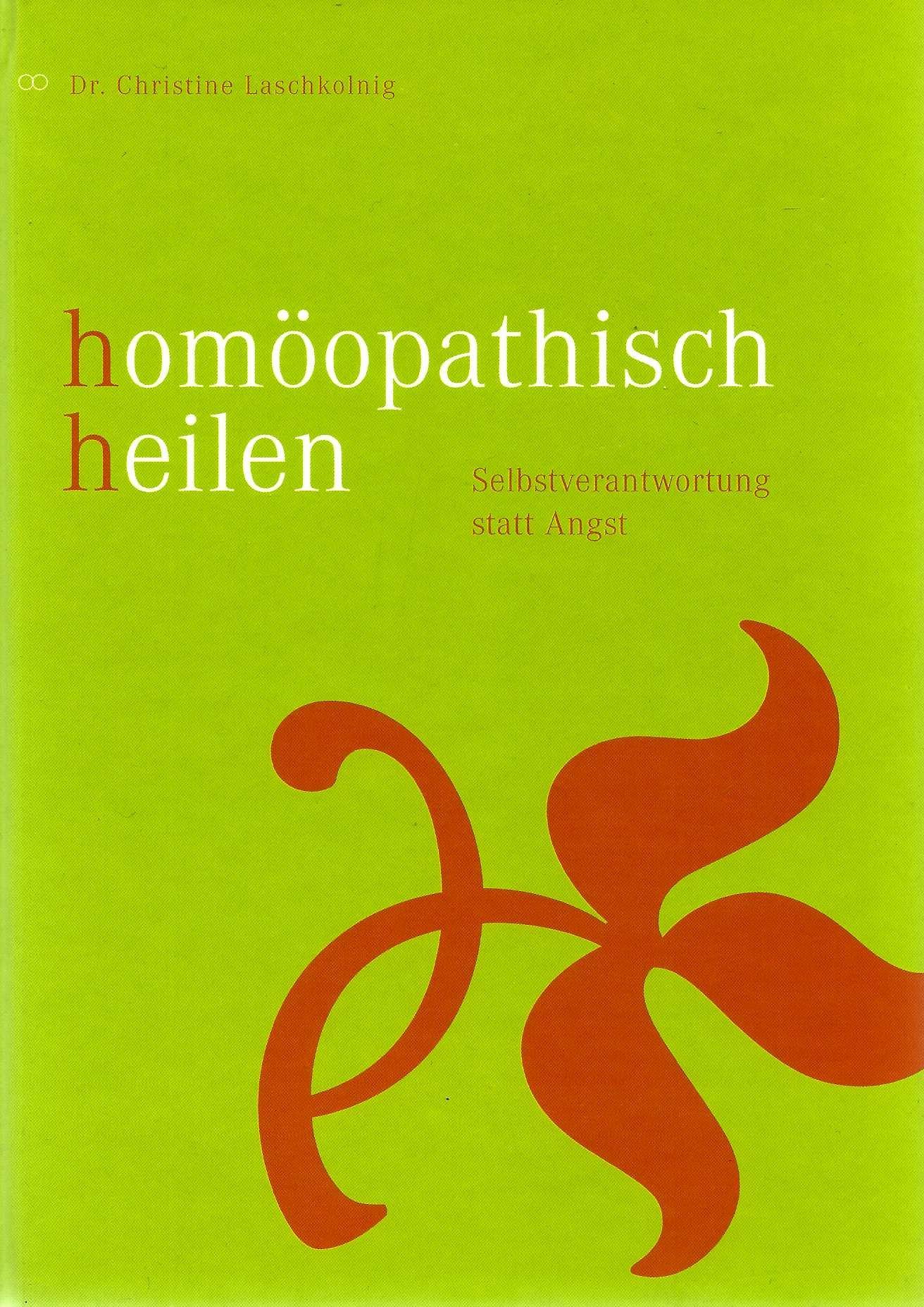 Homöopathisch heilen: Selbstverantwortung statt Angst