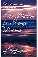 The Dhāranī for Seeing Dreams: of Vajrapāni Kindle Edition