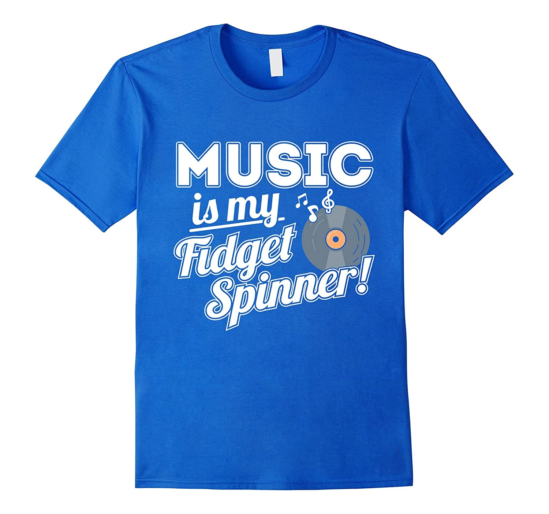 Music is my Fidget Spinner-TH
