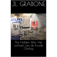 The Hidden War: Het verhaal van de Koude Oorlog