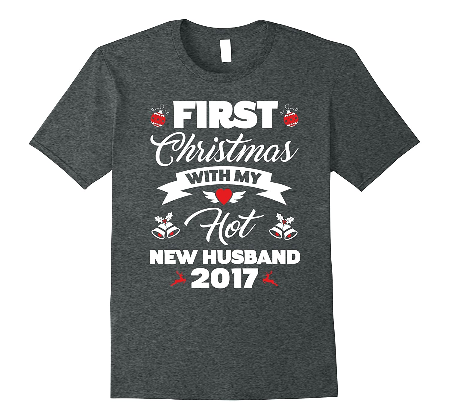 First Christmas With My Hot New Husband T-Shirt 2017 Gift-ANZ ...