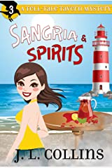 Sangria & Spirits (Tell-Tale Tavern Mysteries Book 3) Kindle Edition