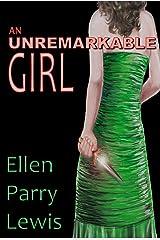 An Unremarkable Girl Kindle Edition