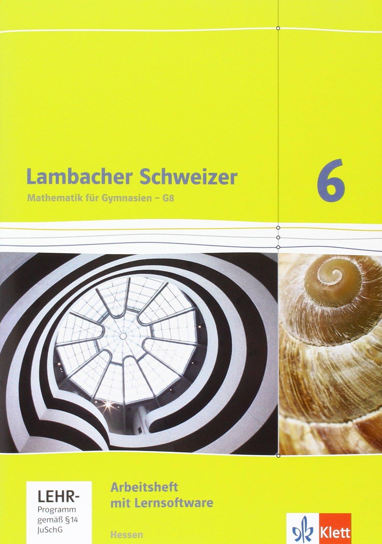 Lambacher Schweizer / Ausgabe für Hessen G8: Lambacher Schweizer / Arbeitsheft plus Lösungsheft und Lernsoftware 6. Schuljahr: Ausgabe für Hessen G8