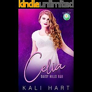 Celia: A Turner Sisters Small Town Romance (Daisy Hills B&B Book 1)