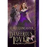 Dangerous Lover (Crime & Passion Book 3)