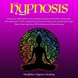 Hypnosis: Grow Your Self-Esteem and