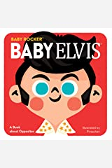 Baby Elvis: A Book about Opposites (Baby Rocker) Kindle Edition