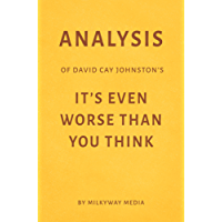 Analysis of David Cay Johnston's It's Even Worse Than You Think by Milkyway Media (English Edition)