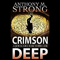 Crimson Deep: An Action-Packed Thriller (The John Decker Supernatural Thriller Series Book 3)