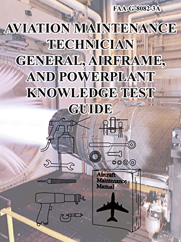 Aviation Maintenance Technician—General, Airframe, And Powerplant Knowledge Test Guide (English Edition)