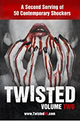 Twisted 50 volume 2: A second serving of 50 contemporary shockers Kindle Edition