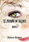 Le Masque du Silence Livre 2