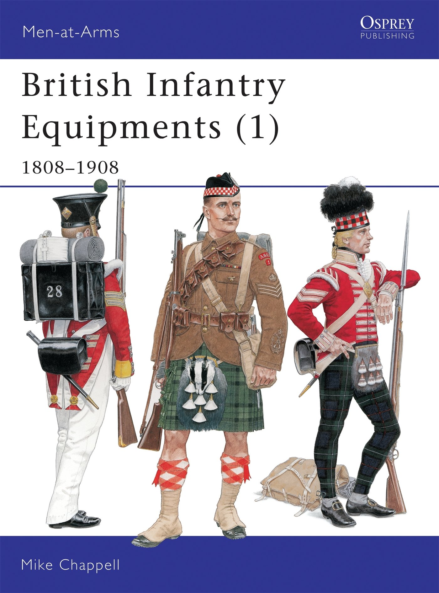 British Infantry Equipments (1): 1808-1908 (Men-at-Arms Band 107)