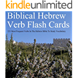 Biblical Hebrew Verb Flash Cards - 221 Most Frequent Verbs In The Hebrew Bible To Study Vocabulary