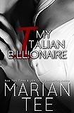 My Italian Billionaire Part 1: Contemporary Billionaire Romance (In Bed with a Billionaire Book 3)