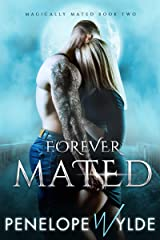 Forever Mated: Small Town Alpha Shifter Romance (Magically Mated Book 2) Kindle Edition