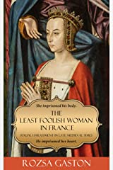 The Least Foolish Woman in France: Sexual Harassment in Late Medieval Times Kindle Edition